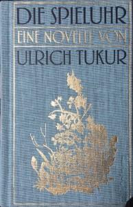 Ulrich Tukur, Die Spieluhr, Ullstein 2013